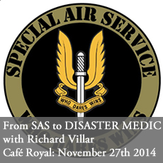 From SAS to disaster surgeon with Richard Villar at Cafe Royal November 27th